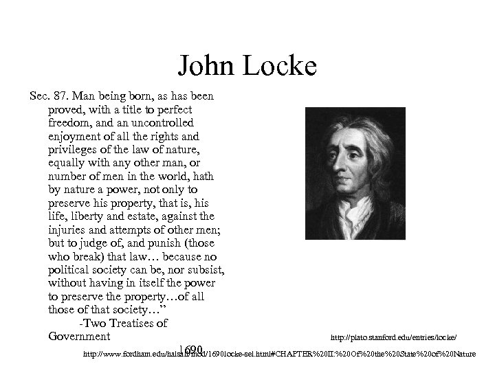 John Locke Sec. 87. Man being born, as has been proved, with a title