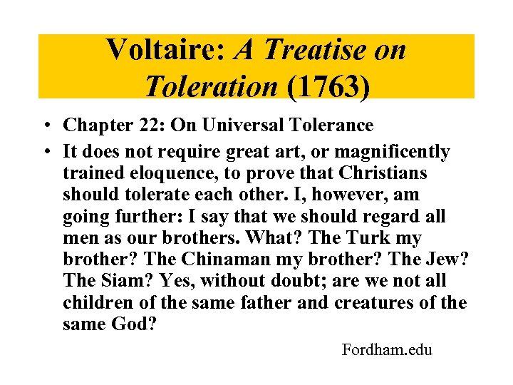 Voltaire: A Treatise on Toleration (1763) • Chapter 22: On Universal Tolerance • It