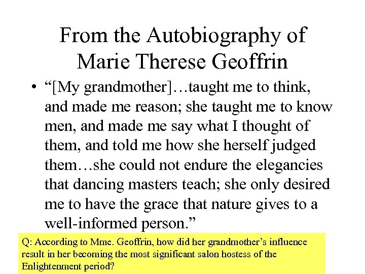 """From the Autobiography of Marie Therese Geoffrin • """"[My grandmother]…taught me to think, and"""