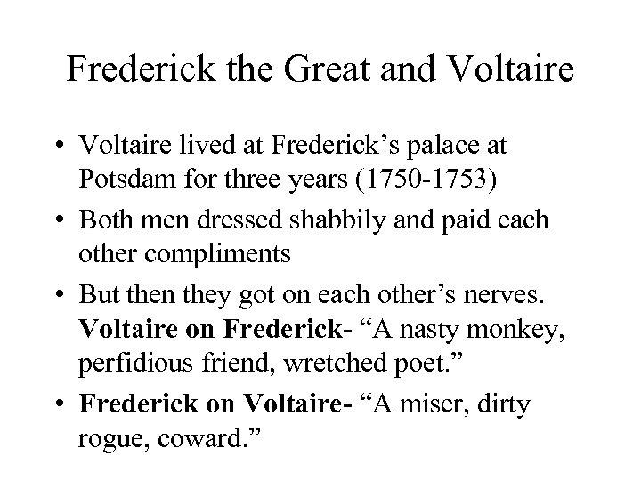 Frederick the Great and Voltaire • Voltaire lived at Frederick's palace at Potsdam for