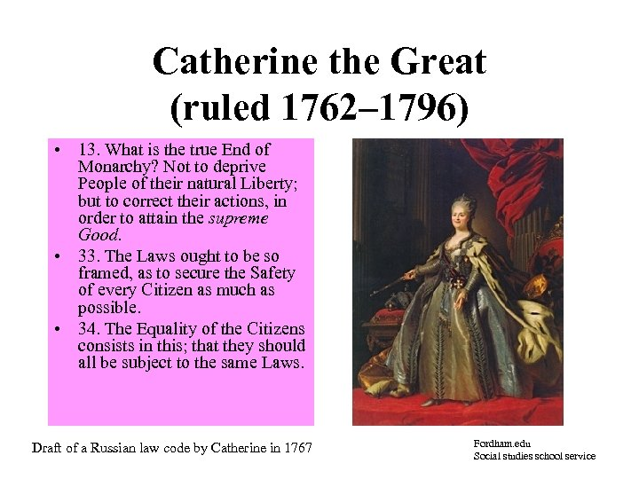 Catherine the Great (ruled 1762– 1796) • 13. What is the true End of