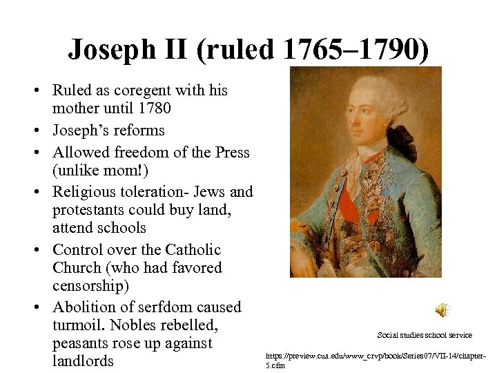 Joseph II (ruled 1765– 1790) • Ruled as coregent with his mother until 1780