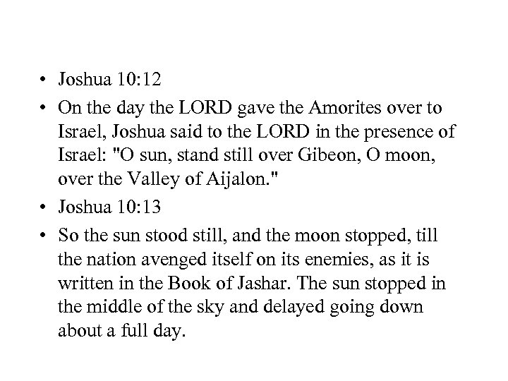 • Joshua 10: 12 • On the day the LORD gave the Amorites