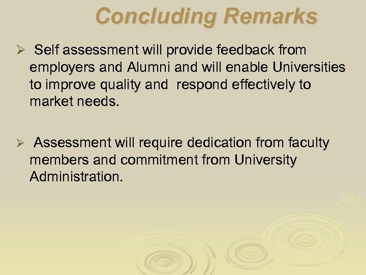 Concluding Remarks Ø Self assessment will provide feedback from employers and Alumni and will