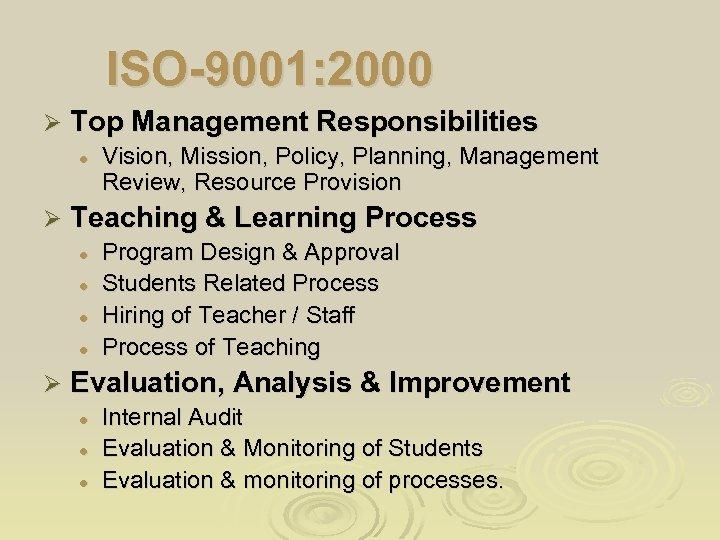 ISO-9001: 2000 Ø Top Management Responsibilities l Ø Teaching & Learning Process l l