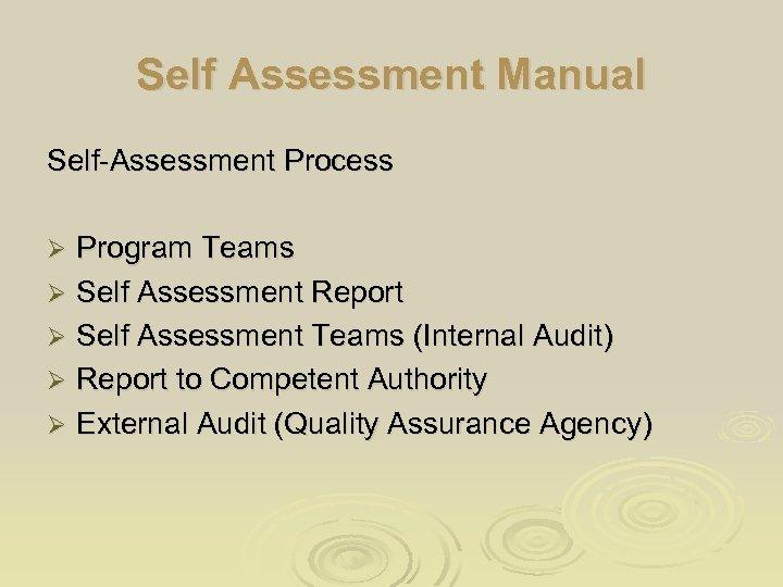 Self Assessment Manual Self-Assessment Process Program Teams Ø Self Assessment Report Ø Self Assessment