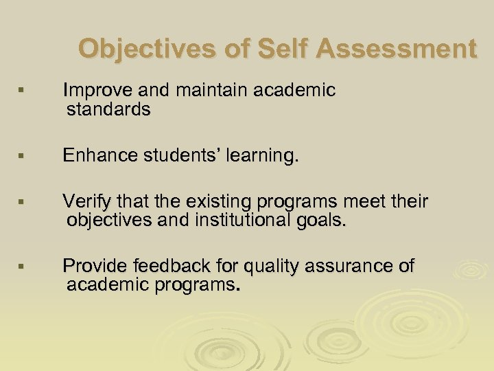 Objectives of Self Assessment § Improve and maintain academic § Enhance students' learning. §