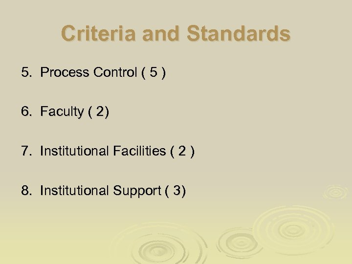 Criteria and Standards 5. Process Control ( 5 ) 6. Faculty ( 2) 7.