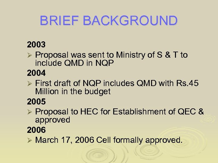 BRIEF BACKGROUND 2003 Ø Proposal was sent to Ministry of S & T to