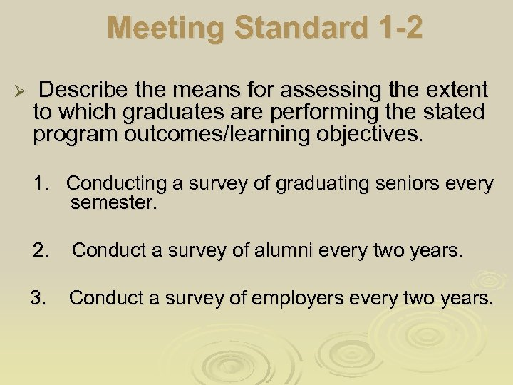 Meeting Standard 1 -2 Ø Describe the means for assessing the extent to which