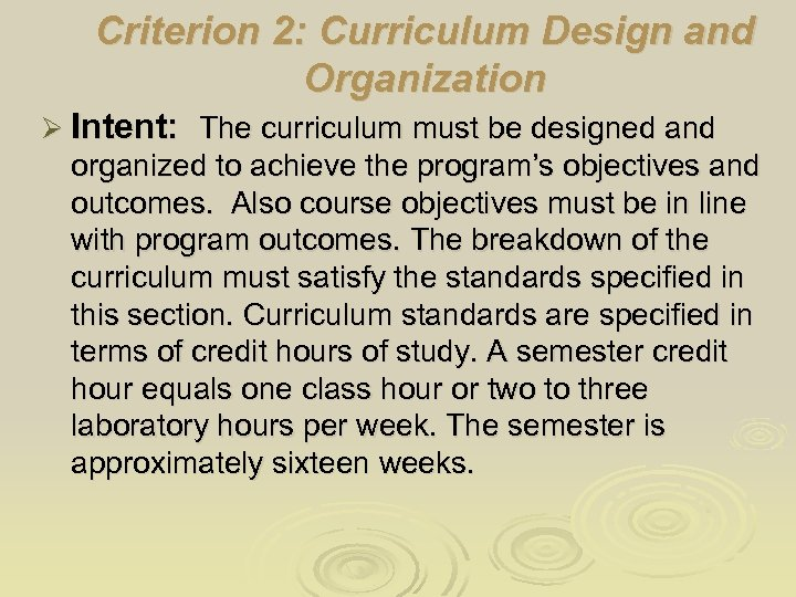 Criterion 2: Curriculum Design and Organization Ø Intent: The curriculum must be designed and