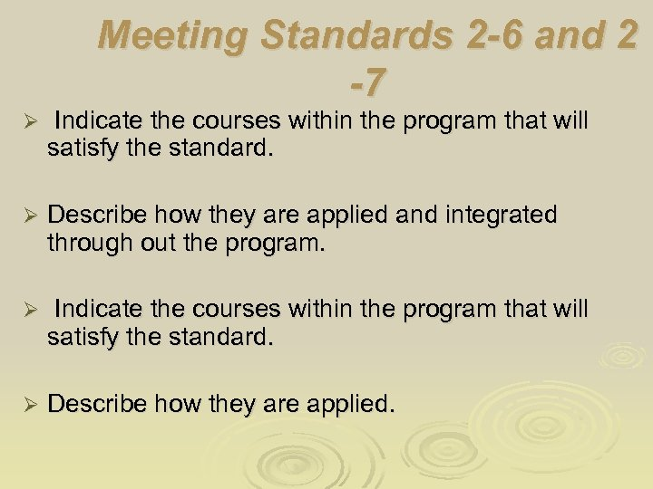 Meeting Standards 2 -6 and 2 -7 Ø Indicate the courses within the program