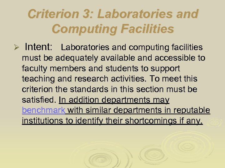 Criterion 3: Laboratories and Computing Facilities Ø Intent: Laboratories and computing facilities must be