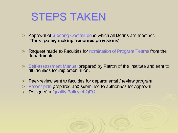 """STEPS TAKEN Ø Approval of Steering Committee in which all Deans are member. """"Task:"""