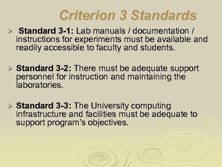 Criterion 3 Standards Ø Standard 3 -1: Lab manuals / documentation / instructions for