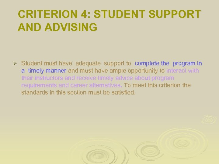 CRITERION 4: STUDENT SUPPORT AND ADVISING Ø Student must have adequate support to complete
