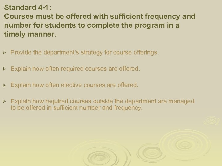 Standard 4 -1: Courses must be offered with sufficient frequency and number for students