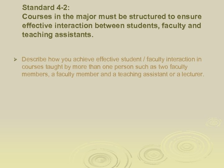 Standard 4 -2: Courses in the major must be structured to ensure effective interaction