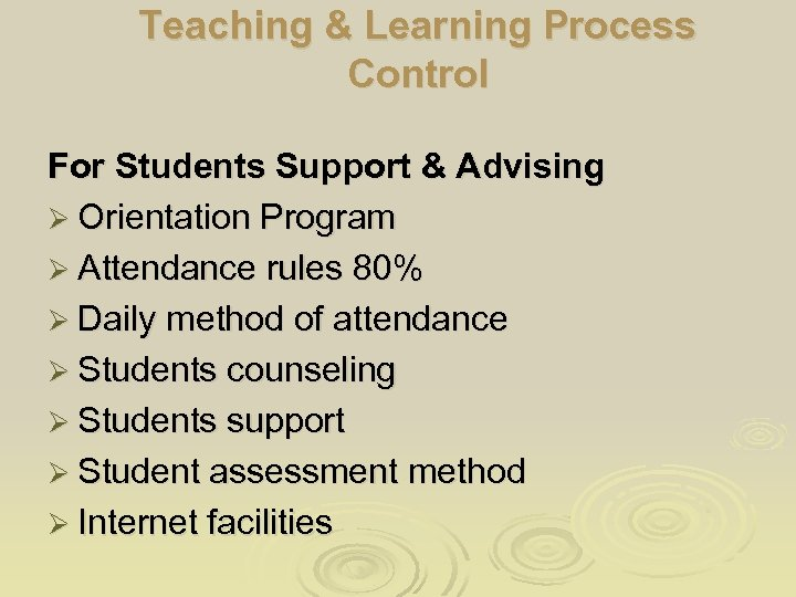Teaching & Learning Process Control For Students Support & Advising Ø Orientation Program Ø