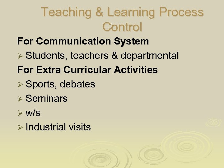 Teaching & Learning Process Control For Communication System Ø Students, teachers & departmental For
