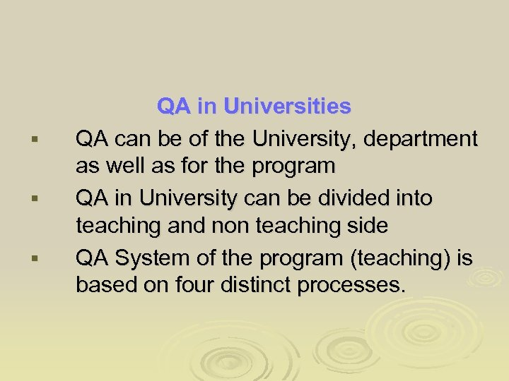 § § § QA in Universities QA can be of the University, department as