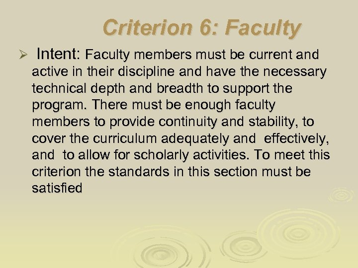Criterion 6: Faculty Ø Intent: Faculty members must be current and active in their