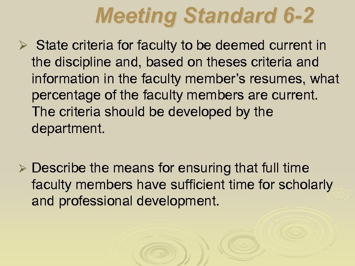 Meeting Standard 6 -2 Ø State criteria for faculty to be deemed current in