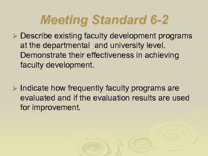 Meeting Standard 6 -2 Ø Describe existing faculty development programs at the departmental and
