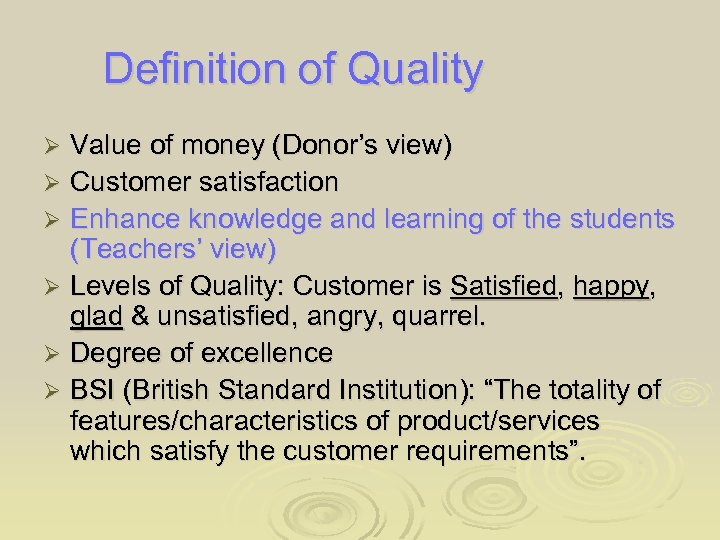 Definition of Quality Value of money (Donor's view) Ø Customer satisfaction Ø Enhance knowledge