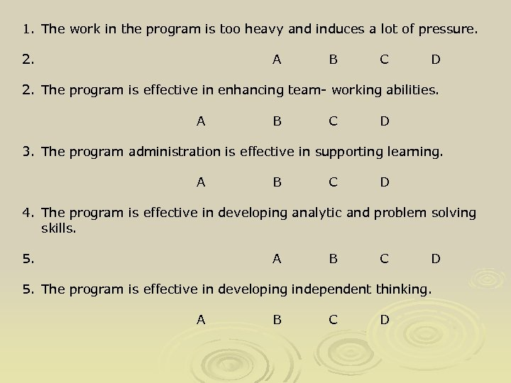 1. The work in the program is too heavy and induces a lot of