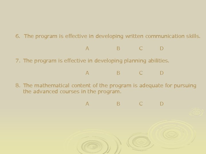 6. The program is effective in developing written communication skills. A B C D