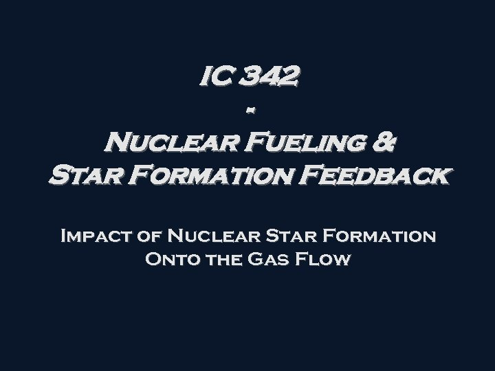 IC 342 Nuclear Fueling & Star Formation Feedback Impact of Nuclear Star Formation Onto