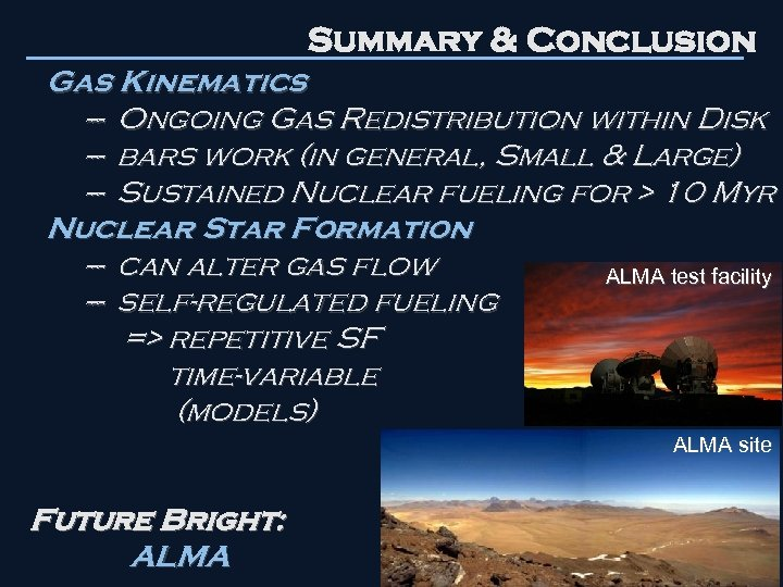 Summary & Conclusion Gas Kinematics --- Ongoing Gas Redistribution within Disk --- bars work