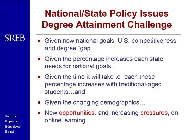 National/State Policy Issues Degree Attainment Challenge · Given new national goals, U. S. competitiveness