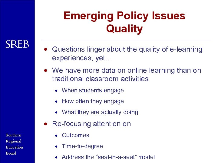 Emerging Policy Issues Quality · Questions linger about the quality of e-learning experiences, yet…