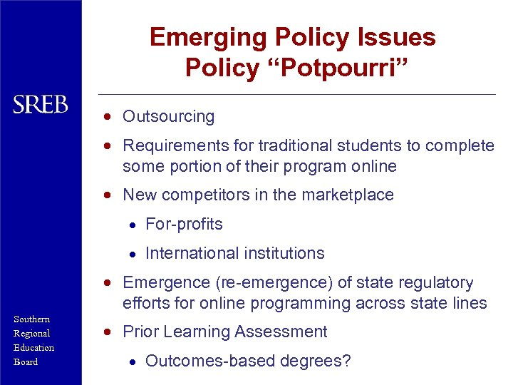 """Emerging Policy Issues Policy """"Potpourri"""" · Outsourcing · Requirements for traditional students to complete"""