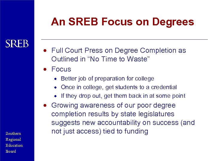 An SREB Focus on Degrees · Full Court Press on Degree Completion as Outlined