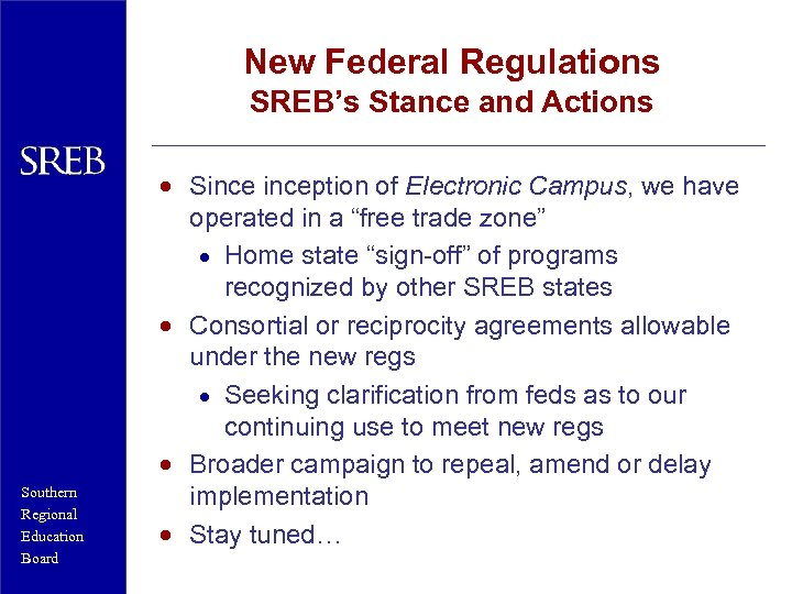 New Federal Regulations SREB's Stance and Actions Southern Regional Education Board · Sinception of