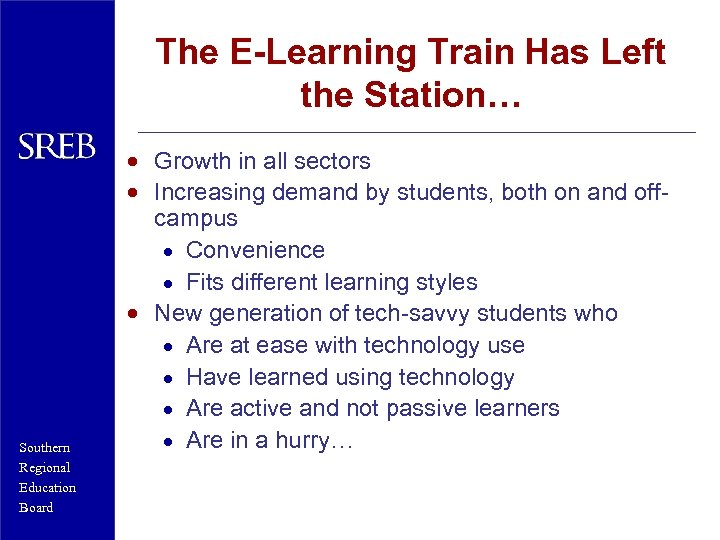 The E-Learning Train Has Left the Station… Southern Regional Education Board · Growth in