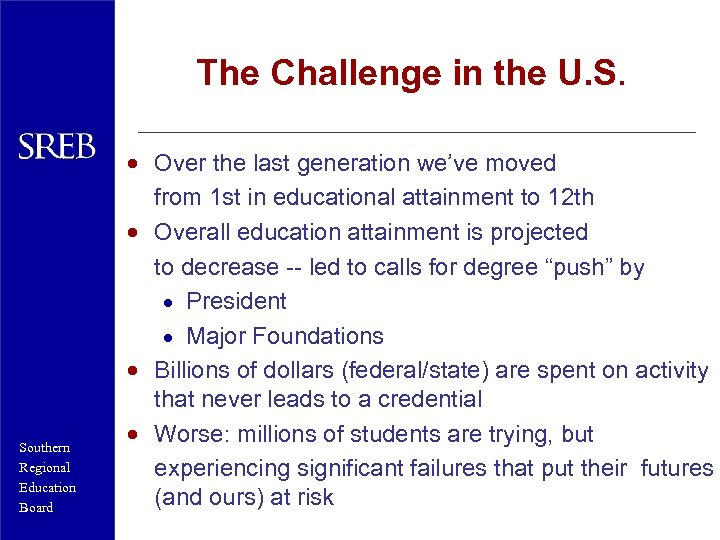 The Challenge in the U. S. Southern Regional Education Board · Over the last