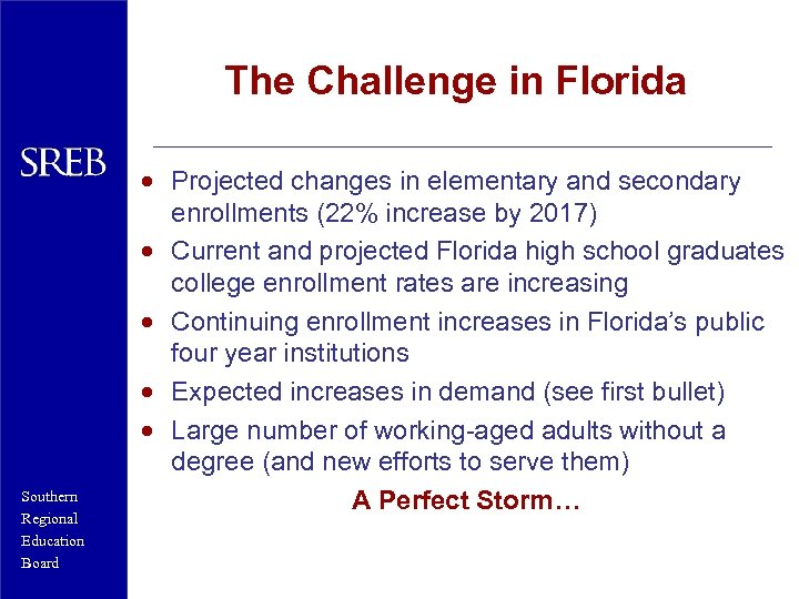 The Challenge in Florida Southern Regional Education Board · Projected changes in elementary and