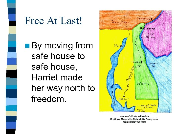 Free At Last! n By moving from safe house to safe house, Harriet made