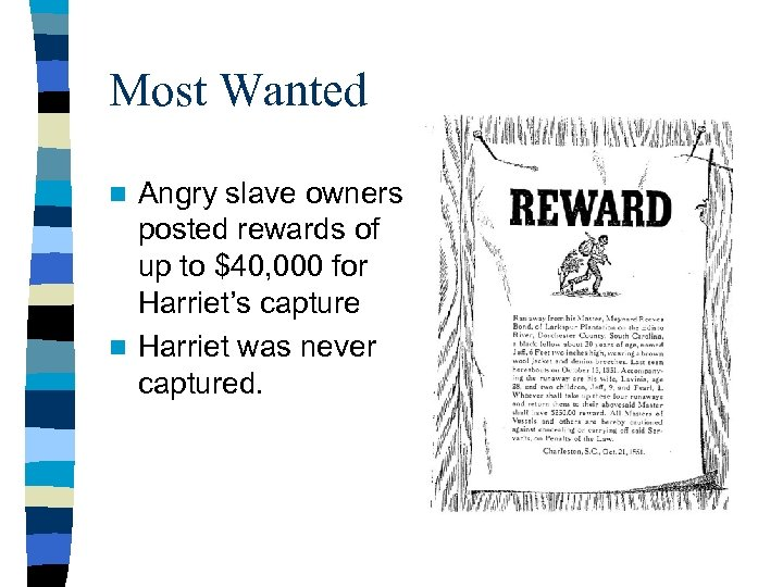 Most Wanted Angry slave owners posted rewards of up to $40, 000 for Harriet's