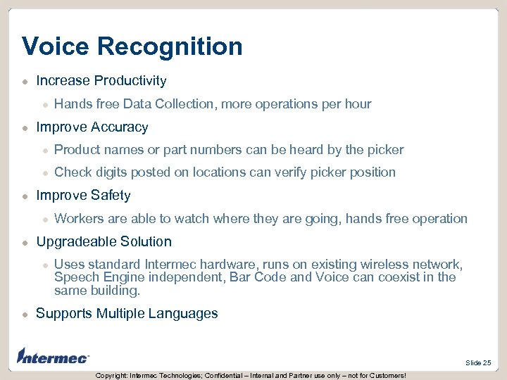 Voice Recognition l Increase Productivity l l Hands free Data Collection, more operations per