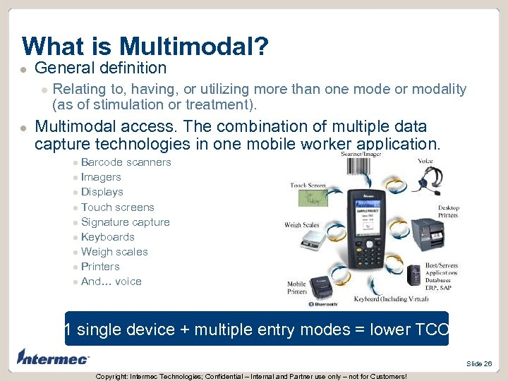 What is Multimodal? l General definition l l Relating to, having, or utilizing more