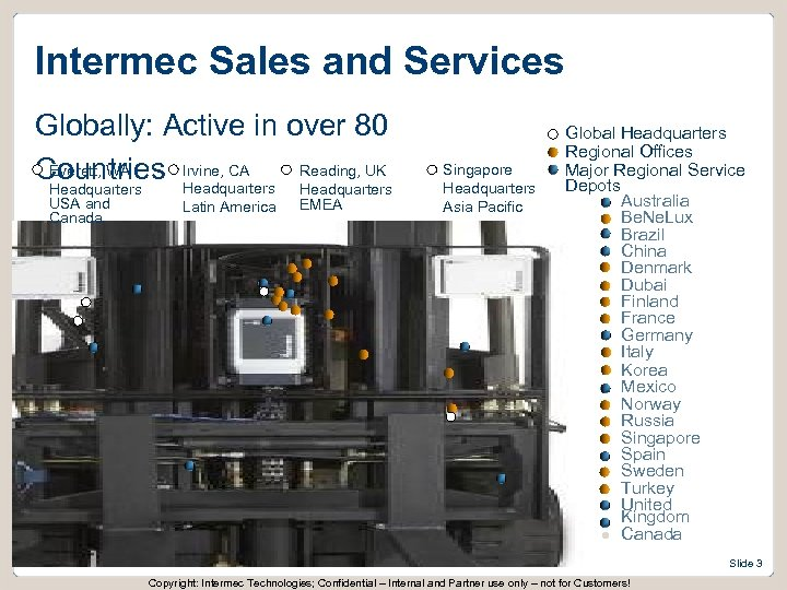 Intermec Sales and Services Globally: Active in over 80 Everett, WA Reading, UK Countries