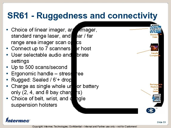 SR 61 - Ruggedness and connectivity • Choice of linear imager, area imager, standard
