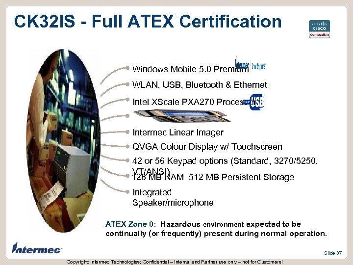 CK 32 IS - Full ATEX Certification Windows Mobile 5. 0 Premium WLAN, USB,