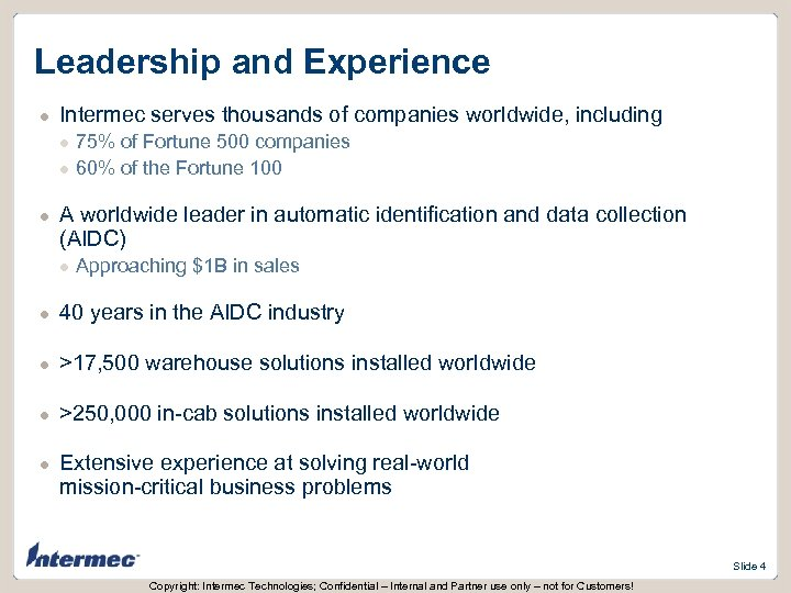 Leadership and Experience l Intermec serves thousands of companies worldwide, including l l l