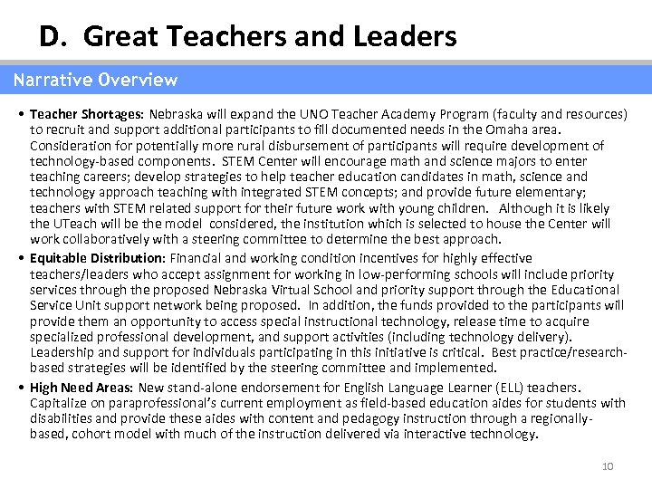 D. Great Teachers and Leaders Narrative Overview • Teacher Shortages: Nebraska will expand the